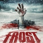 Frost (2012): Released on DVD February 10th
