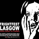 Full Line-Up for FILM4 FRIGHTFEST GLASGOW 2014 Revealed! Read All The Details Here!