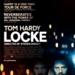Trailer & poster released for Steven Knight's real-time drama, Locke, starring Tom Hardy