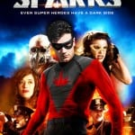 Superhero Thriller SPARKS To Hit DVD and Blu-Ray in the UK on 7th April 2014