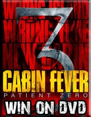 Win Cabin Fever 3: Patient Zero on DVD