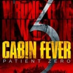 CABIN FEVER 3: Patient Zero - The Hughes Verdict - On DVD and Blu-Ray from 17th March 2014