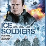 Sci-Fi Action Thriller ICE SOLDIERS Blasting Its Way to DVD and Blu-Ray on 5th May 2014