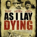 James Franco's AS I LAY DYING Set for DVD and Blu-Ray Release in UK on 23rd June 2014