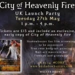 CITY OF HEAVENLY FIRE UK Launch Party Set for 27th May 2014 in London