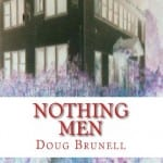 Doug Brunell's Horror Novel NOTHING MEN Causes a Stir on Paperback and eBook