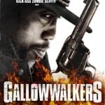 GALLOWWALKERS (2012) - On DVD and Blu-Ray from 5th May 2014