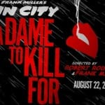 Five character posters revealed for 'Sin City: A Dame to Kill For'