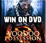 Win A Voodoo Possession on DVD