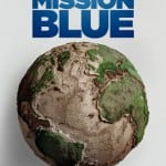 Key Art and Trailer Revealed for Netflix Documentary MISSION BLUE