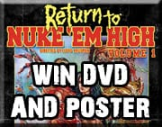 Win Return to Nuke Em High Vol 1 Poster and DVD