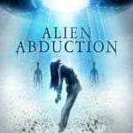 ALIEN ABDUCTION (2014) - On DVD and Blu-Ray from 25th August 2014