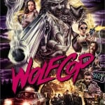 WolfCop (2014) - Released on Blu-Ray, DVD and VOD from 13th October 2014