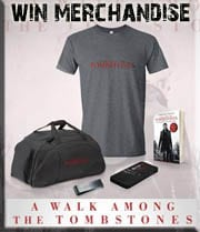 Win A Walk Among Tombstones merchandise