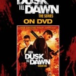 Win FROM DUSK TILL DAWN Season One on DVD In Our Fangtastic Competition!