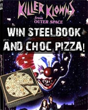 Win Killer Klowns from Outer Space steelbook and a chocolate pizza