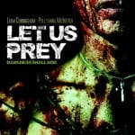 LET US PREY (2014) [Grimmfest 2014 Review]