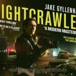 Nightcrawler (2014) - In Cinemas October 31st