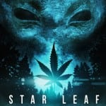 'Some Highs Are Out Of This World' - Theatrical Poster Rvealed For Sci-Fi Horror STAR LEAF