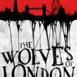 Win Mark Morris' Dark Fantasy Novel THE WOLVES OF LONDON In Our Competition