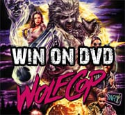 Win WolfCop on DVD
