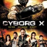 Trailer Unleashed For K. King's Action Sci-Fi Horror CYBORG X Starring Danny Trejo!