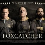 Quad Poster Revealed For Psychological Thriller FOXCATCHER