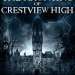HAUNTING OF CRESTVIEW HIGH (2012) aka BAD KIDS GO TO HELL