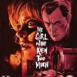 Arrow Video To Release THE GIRL WHO KNEW TOO MUCH on Dual Format on 17th November 2014