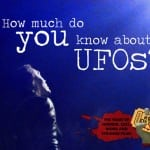 Are You A UFO Buff? Take Our UFO Quiz Challenge!