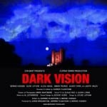Dark Vision (2014) - Currently playing at various festivals