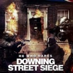 HE WHO DARES: DOWNING STREET SIEGE (2014)