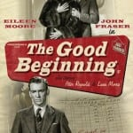 Network Distributing To Release THE GOOD BEGINNING on DVD on 16th February 2015