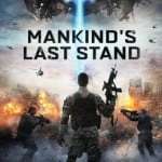 Sci-Fi Thriller MANKIND'S LAST STAND To Arrive on DVD in UK on 20th April 2015