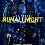 New Poster and Liam Neeson Character Banner Revealed For Thriller RUN ALL NIGHT
