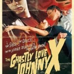 THE GHASTLY LOVE OF JOHNNY X Coming to TheHorrorShow.TV on 2nd March 2015