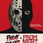 FRIDAY THE 13TH and PROM NIGHT Set For Slashtacular Screening in Manchester on Friday 13th March 2015