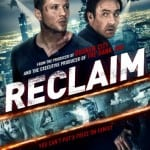 Thriller RECLAIM Starring Ryan Phillippe and John Cusack, To Release on DVD and VOD in April 2015