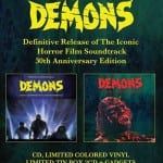30th Anniversary Edition DEMONS Soundtrack To Be Released on Limited Edition Vinyl and CD Boxset