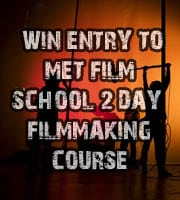 Win place on Met Film School 2 Day Filmmaking Course