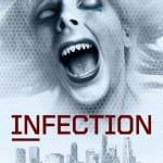 Win INFECTION on DVD In Our Competition!