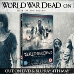 Win WORLD WAR DEAD: RISE OF THE FALLEN on DVD In Our Competition