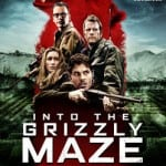 Venture INTO THE GRIZZLY MAZE on Digital, DVD and Blu-Ray in UK From August 2015