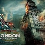 Two Teaser Posters Revealed For Action Sequel LONDON HAS FALLEN