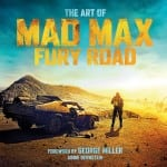 Titan Books To Publish THE ART OF MAD MAX: FURY ROAD Official Companion Hardback Book on 15th May 2015