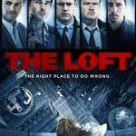 Exclusive Clip From THE LOFT Plus Win a Copy on Blu-Ray In Our Competition!