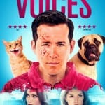 Arrow Films To Release THE VOICES on DVD, Blu-Ray and Steelbook on 13th July 2015