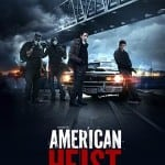 Watch These Two Exclusive Clips From Action Flick AMERICAN HEIST
