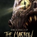 Digging Up The Marrow (2014): Released 22nd June on DVD