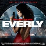 New Trailer and Quad Poster Revealed For Thriller EVERLY